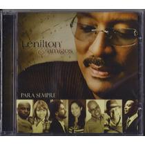 Cd Lenilton E Amigos - Para Sempre (gospel)