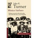 México Barbaro De John K. Turner