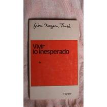 Libro Del Hermano Roger Taize:vivir Lo Inesperado 1978
