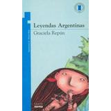 Leyendas Argentinas - Graciela Repun - Norma Kapelusz