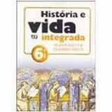 Historia E Vida Integrada 6a Serie - Nelson Piletti Claudino