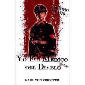Yo Fui Medico Del Diablo - Karl Von Vereiter - Multilibros