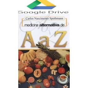 Medicina Alternativa De A A Z+receitas Ganhar Massa G-drive