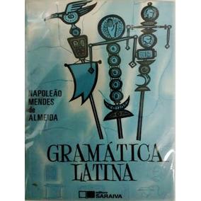 Gramática Latina - Napoleão Mendes De Almeida E-book