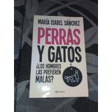 Libro, Perras Y Gatos, Marìa Isabel Sànchez