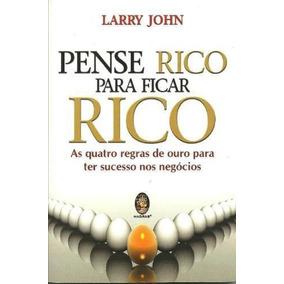Livro: Pense Rico Para Ficar Rico (ouro, Sucesso, Negócios)