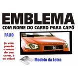 Adesivo Emblema Letras Letreiro Nome Capo Carro - Palio