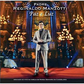 Cd Padre Reginaldo Manzotti Paz E Luz Original + Frete Gráti