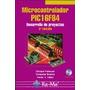 Microcontrolador Pic16f84. Desarrollo De Proyectos. 3ª Edic