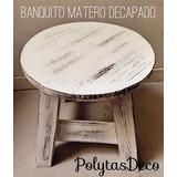 Banquito Matero Decapado - Madera Pino Banco Taburete
