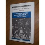 La Democracia Constitucional Y Su Crisis-canton/moreno/ciria