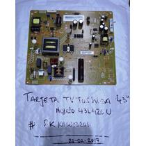 Tarjetas Electrónicas Nuevas Para Tv Led Toshiba 43 43l420u