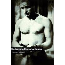 Libro: Un Tranvia Llamado Deseo - Tennessee Williams - Pdf