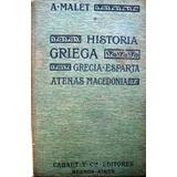 Historia Griega Grecia Esparta Atenas Macedonia. A. Malet.