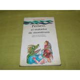 Perseo, El Matador De Monstruos - Graciela Montes