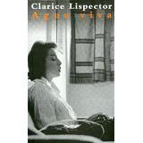 Clarice Lispector. Agua Viva.