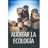 Auditar La Ecología Por Gertz Manero
