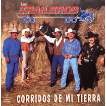 Cd Los Traileros Del Norte Corridos En Mi Tierra