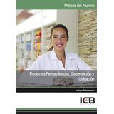 Manual Productos Farmacéuticos, Dispensación Y Envío Gratis