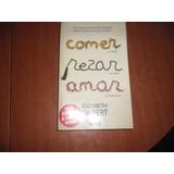 Comer, Rezar, Amar - Elizabeth Gilbert - Aguilar