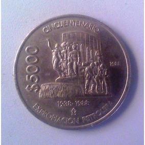 Moneda 5000 Pesos Cincuentenario Expropiacion Petrolera 1988