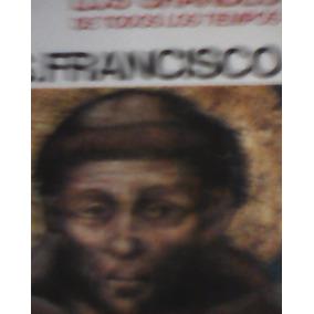 Los Grandes De Todos Los Tiempos S. Francisco De Asis Y Otro