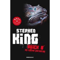Libro Buick 8 Un Coche Perverso De Stephen King