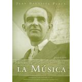 Historia De La Música - Juan Bautista Plaza (nuevo)