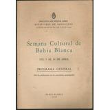 Semana Cultural De Bahía Blanca Programa General Año 1951