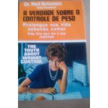 Livro A Verdade Sobre O Controle De Peso Dr. Neil Solomon