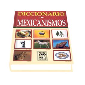 Diccionario De Mexicanismos Euromexico Historia De Mexico