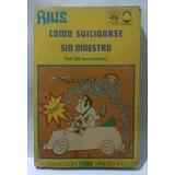 Como Suicidarse Sin Maestro - Rius (1a. Edición Edit Posada)