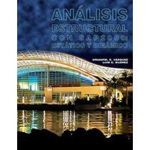 Libro Analisis Estructural Con Sap2000: Estatico Y Dinamico