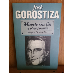 Jose Gorostiza Muerte Sin Fin Otros Poemas Prol Octavio Paz