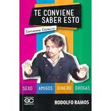 Te Conviene Saber Esto Rodolfo Ramos