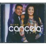 Cd Maiko E Luciana - Cancela O Velório (bônus Pb)