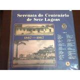 Lp Serenata Do Centenário De Sete Lagoas