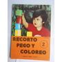 Título: Recorto Pego Y Coloreo 2 Autor: Luis E. Rincon