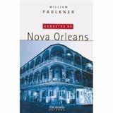 Livro Esquetes De Nova Orleans * William Faulkner