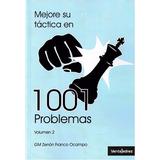 Mejore Su Tactica 1001 Problemas Tomo 2 Ajedrez -ventajedrez