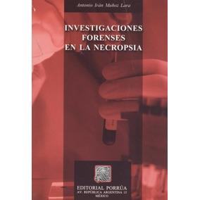 Investigaciones Forenses En La Necropsia.