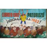 Libro De Oro Patoruzu 1982. Buen Estado Gral. Patoruzu