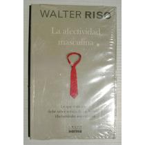 Walter Riso La Afectividad Masculina Libro Nuevo Y Sellado