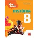 Livro História Para Viver Juntos 8º Ano Editora Sm