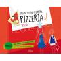 Crea Tu Propio Proyecto... Pizzería (libros De Envío Gratis