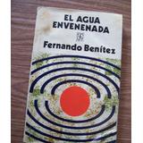 El Agua Envenenada-aut-fernando Benítez-edit-f.c.e.