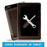 Curso: Conserto De Tablet - Modulo Avançado E Básico