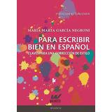 Para Escribir Bien En Español - Maria Marta Garcia