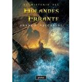 El Misterio Del Holandes Errante - Franco Vaccarini