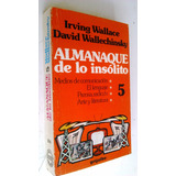 Almanaque De Lo Insolito 5 Wallace Wallechinsky Ag4